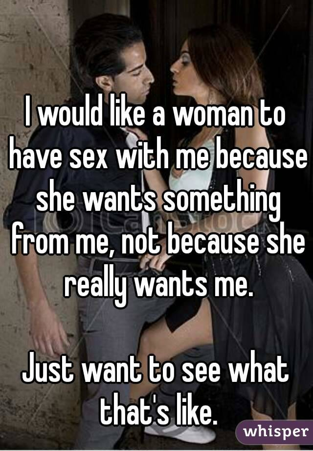 I would like to have sex