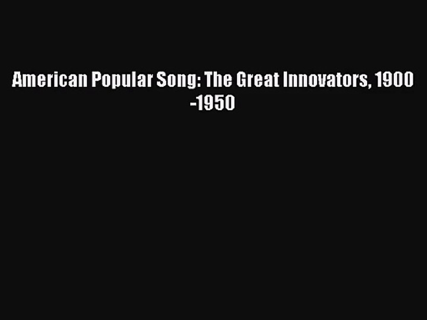 American popular song the great innovators 1900 1950